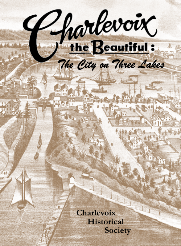 Charlevoix the Beautiful: The City on Three Lakes